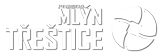 Penzion Mlýn Třeštice